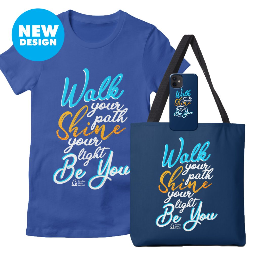 walk your path shine your light be you tshirt merch