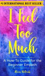I feel too much international best seller empath reiki spiritual book
